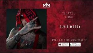 YelaWolf - Elvis Messy